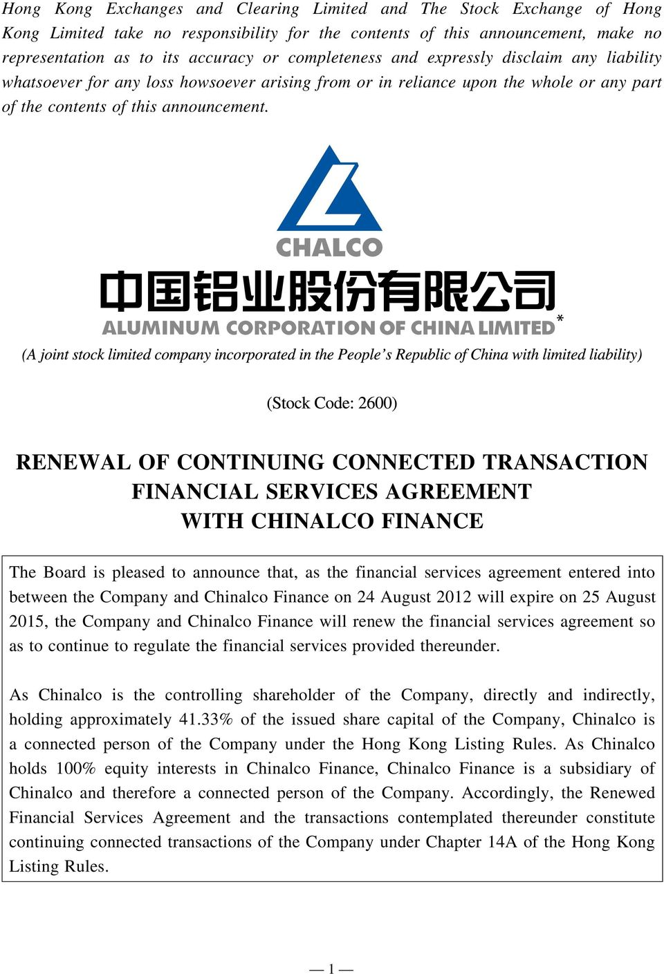 RENEWAL OF CONTINUING CONNECTED TRANSACTION FINANCIAL SERVICES AGREEMENT WITH CHINALCO FINANCE The Board is pleased to announce that, as the financial services agreement entered into between the