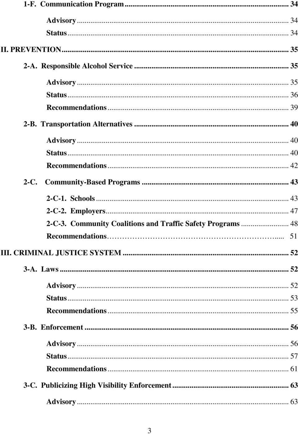 Employers... 47 2-C-3. Community Coalitions and Traffic Safety Programs... 48 Recommendations... 51 III. CRIMINAL JUSTICE SYSTEM... 52 3-A. Laws... 52 Advisory.