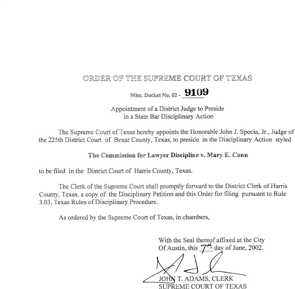 , Judge of the 225th District Court of Bexar County, Texas, to preside in the Disciplinary Action styled to be filed in the District Court of Harris County, Texas.