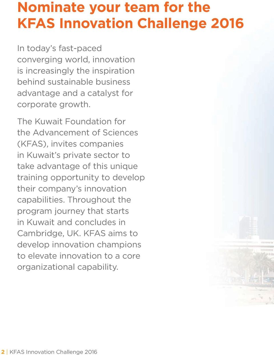 The Kuwait Foundation for the Advancement of Sciences (KFAS), invites companies in Kuwait s private sector to take advantage of this unique training opportunity