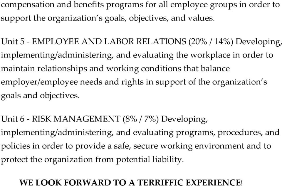 conditions that balance employer/employee needs and rights in support of the organization s goals and objectives.