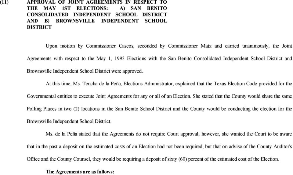 and Brownsville Independent School District were approved. At this time, Ms.