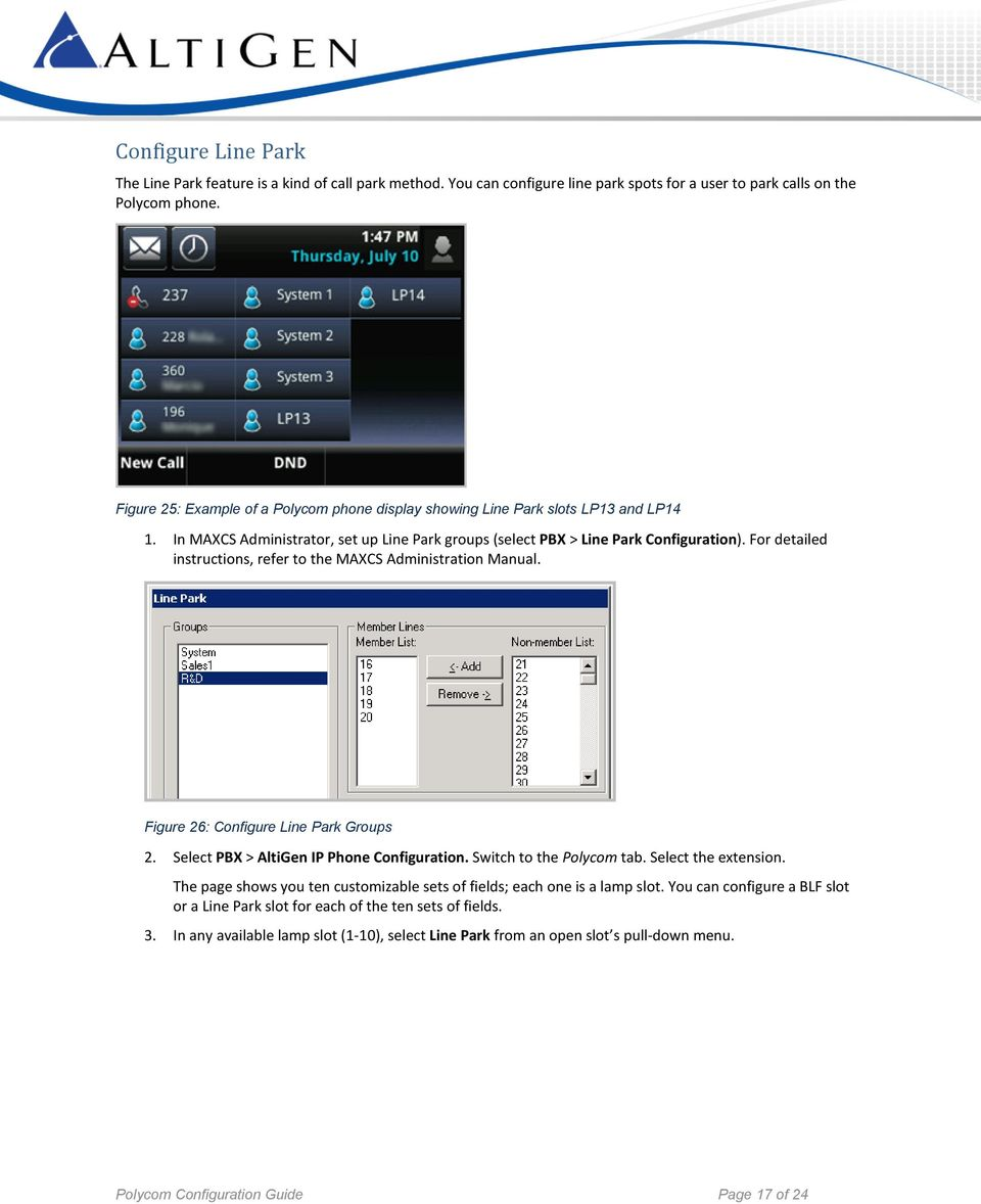 For detailed instructions, refer to the MAXCS Administration Manual. Figure 26: Configure Line Park Groups 2. Select PBX > AltiGen IP Phone Configuration. Switch to the Polycom tab.