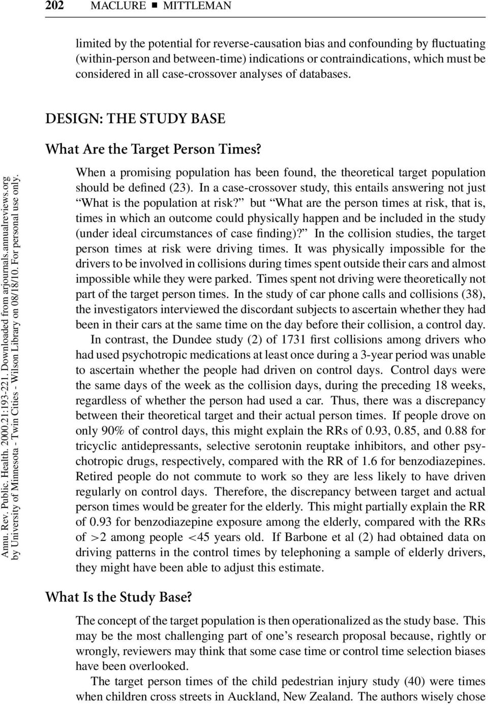 in all case-crossover analyses of databases. What Are the Target Person Times? When a promising population has been found, the theoretical target population should be defined (23).