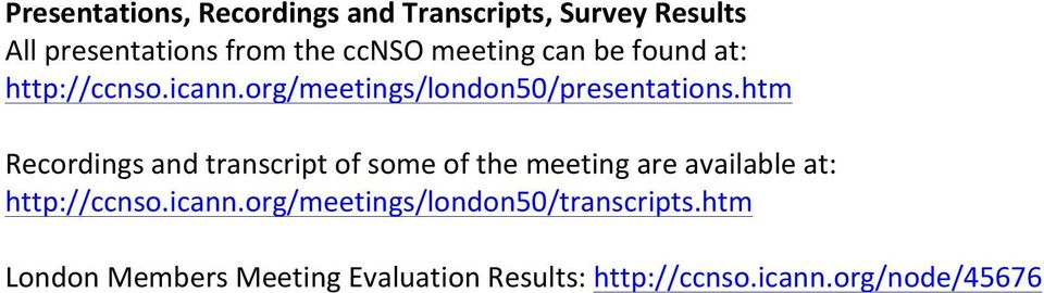 htm Recordings and transcript of some of the meeting are available at: http://ccnso.icann.