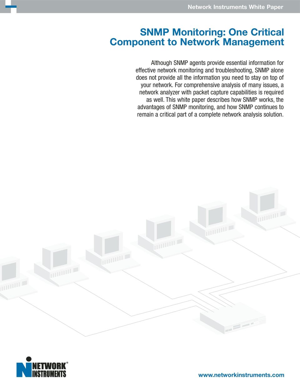 For comprehensive analysis of many issues, a network analyzer with packet capture capabilities is required as well.