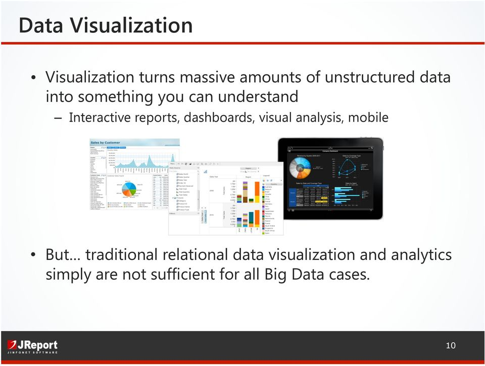 reports, dashboards, visual analysis, mobile But traditional