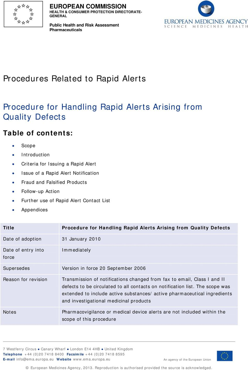 Alert Contact List Appendices Title Procedure for Handling Rapid Alerts Arising from Quality Defects Date of adoption 31 January 2010 Date of entry into force Immediately Supersedes Version in force