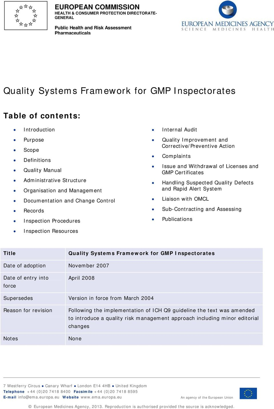 Corrective/Preventive Action Complaints Issue and Withdrawal of Licenses and GMP Certificates Handling Suspected Quality Defects and Rapid Alert System Liaison with OMCL Sub-Contracting and Assessing