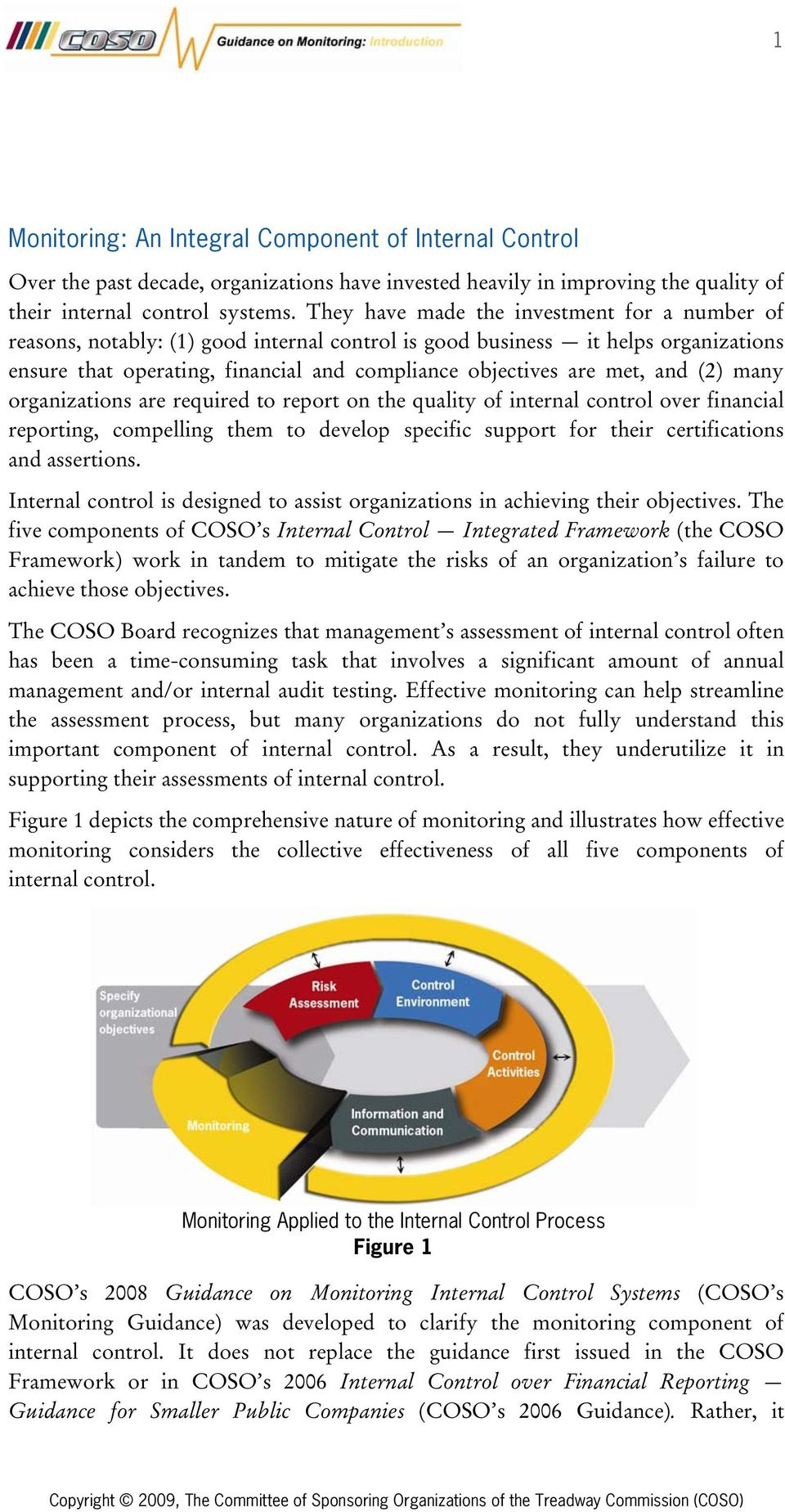 and (2) many organizations are required to report on the quality of internal control over financial reporting, compelling them to develop specific support for their certifications and assertions.