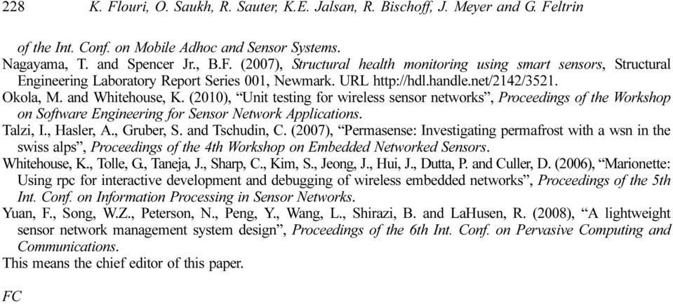 (2010), Unit testing for wireless sensor networks, Proceedings of the Workshop on Software Engineering for Sensor Network Applications. Talzi, I., Hasler, A., Gruber, S. and Tschudin, C.