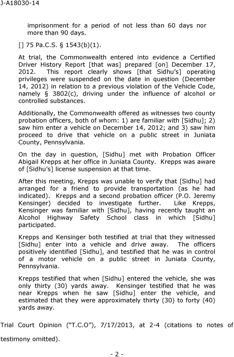 This report clearly shows [that Sidhu s] operating privileges were suspended on the date in question (December 14, 2012) in relation to a previous violation of the Vehicle Code, namely 3802(c),