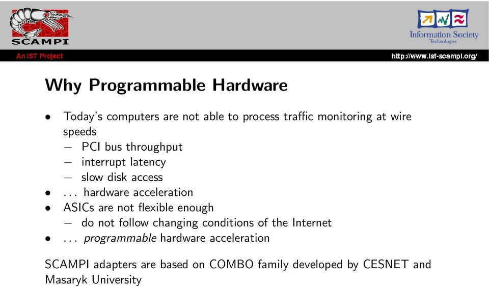.. hardware acceleration ASICs are not flexible enough do not follow changing conditions of the