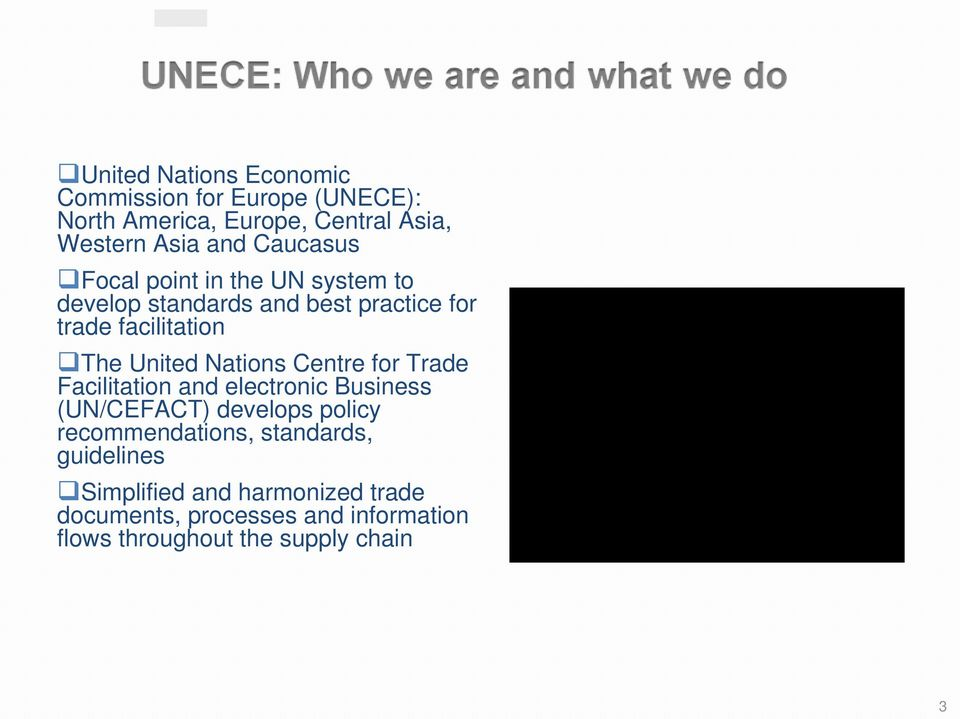 Nations Centre for Trade Facilitation and electronic Business (UN/CEFACT) develops policy recommendations,