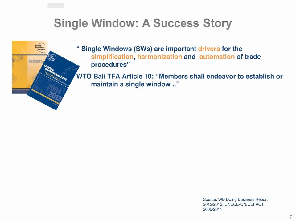10: Members shall endeavor to establish or maintain a single window.