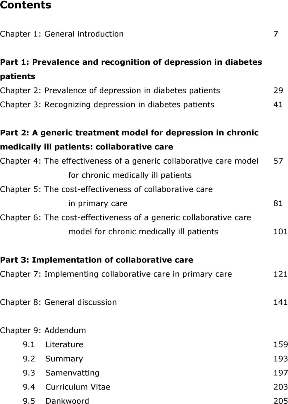 model 57 for chronic medically ill patients Chapter 5: The cost-effectiveness of collaborative care in primary care 81 Chapter 6: The cost-effectiveness of a generic collaborative care model for