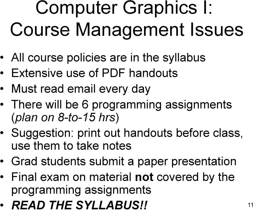 hrs) Suggestion: print out handouts before class, use them to take notes Grad students submit a