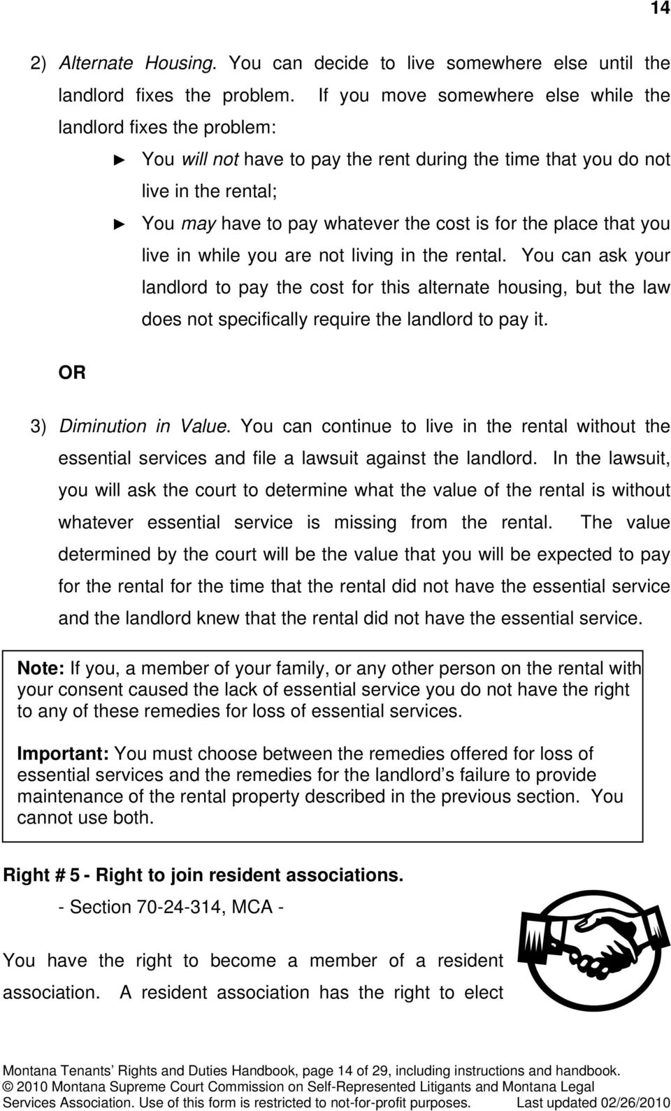 place that you live in while you are not living in the rental. You can ask your landlord to pay the cost for this alternate housing, but the law does not specifically require the landlord to pay it.