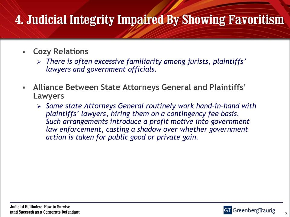 Alliance Between State Attorneys General and Plaintiffs Lawyers Some state Attorneys General routinely work hand-in-hand with