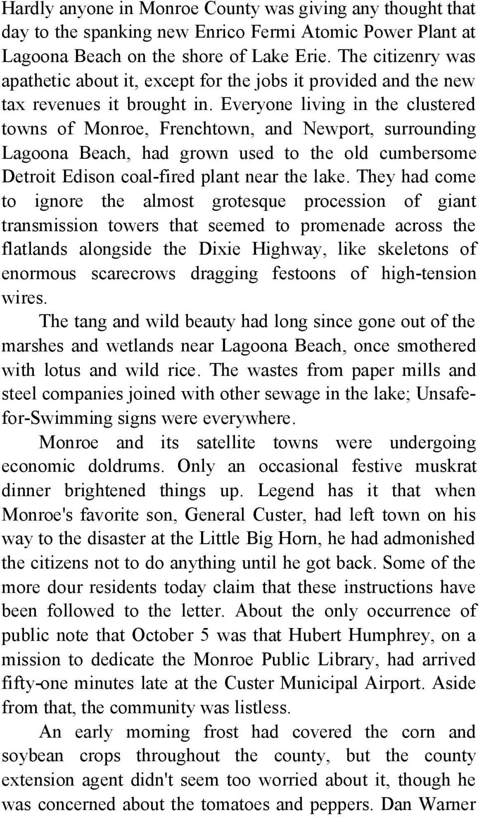 Everyone living in the clustered towns of Monroe, Frenchtown, and Newport, surrounding Lagoona Beach, had grown used to the old cumbersome Detroit Edison coal-fired plant near the lake.