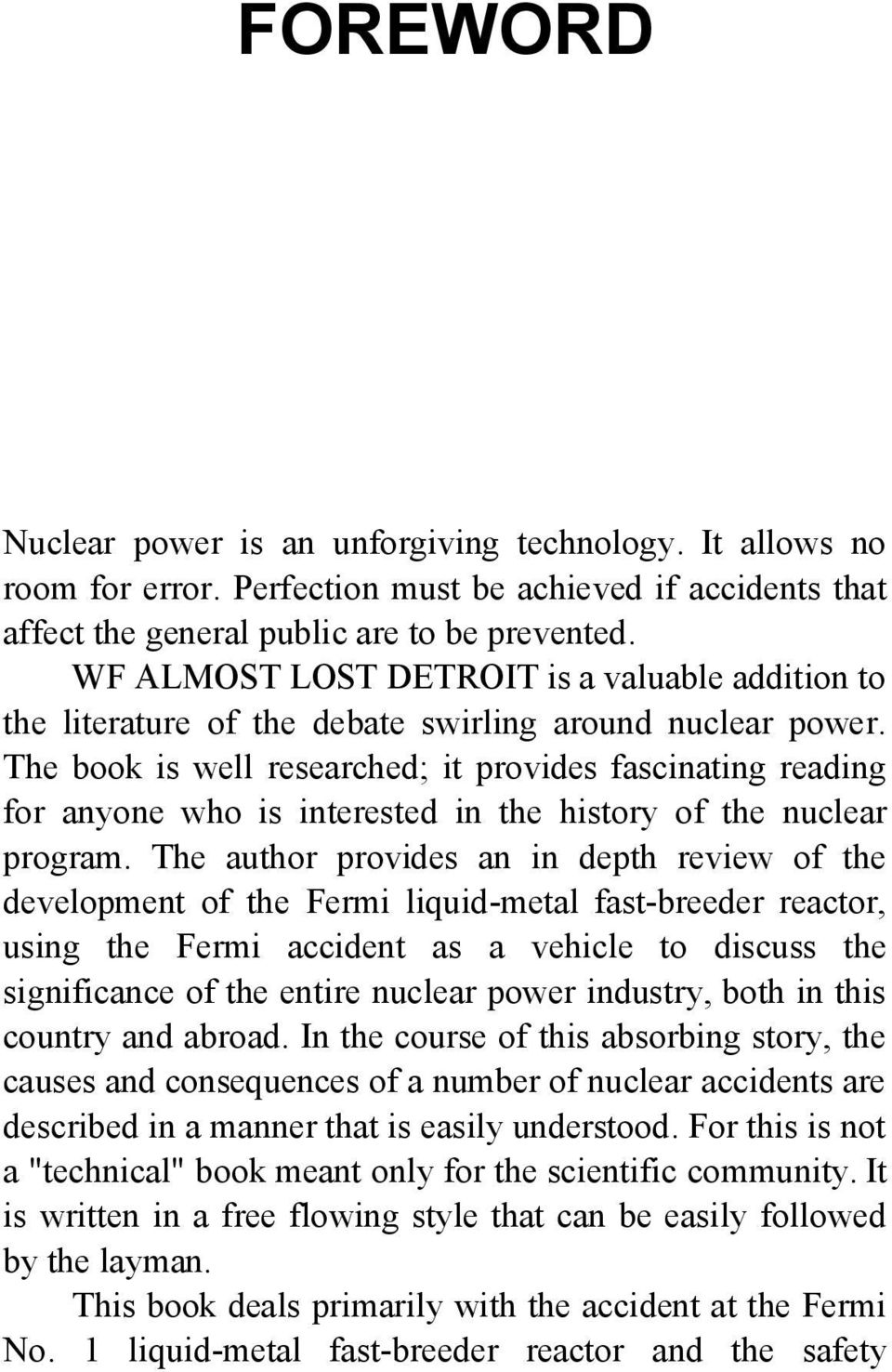 The book is well researched; it provides fascinating reading for anyone who is interested in the history of the nuclear program.