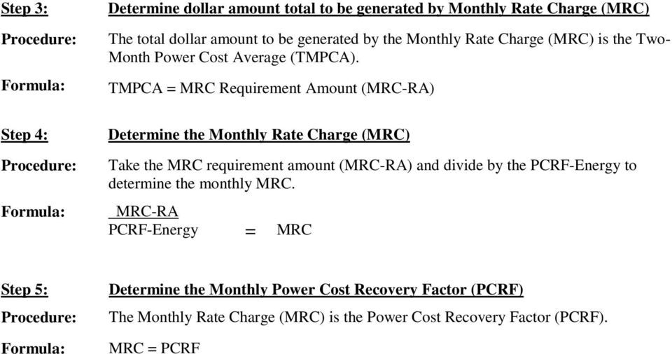 TMPCA = MRC Requirement Amount (MRC-RA) Determine the Monthly Rate Charge (MRC) Take the MRC requirement amount (MRC-RA) and divide by the PCRF-Energy to
