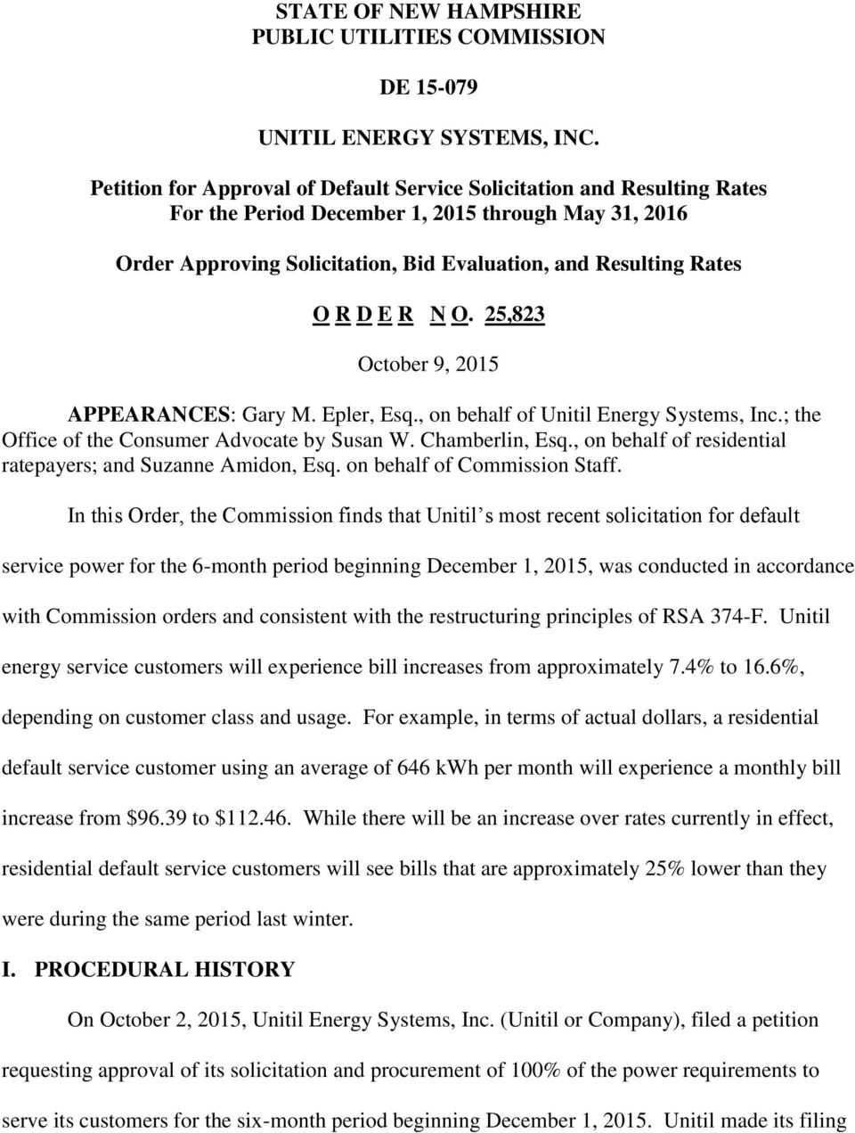 E R N O. 25,823 October 9, 2015 APPEARANCES: Gary M. Epler, Esq., on behalf of Unitil Energy Systems, Inc.; the Office of the Consumer Advocate by Susan W. Chamberlin, Esq.