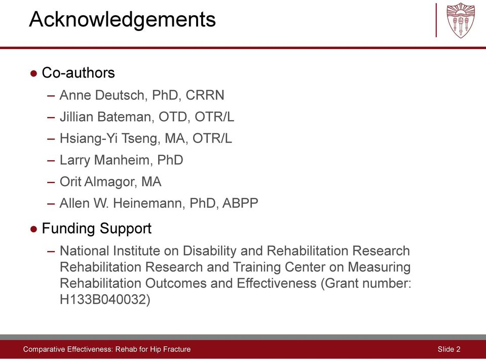 Heinemann, PhD, ABPP Funding Support National Institute on Disability and Rehabilitation Research