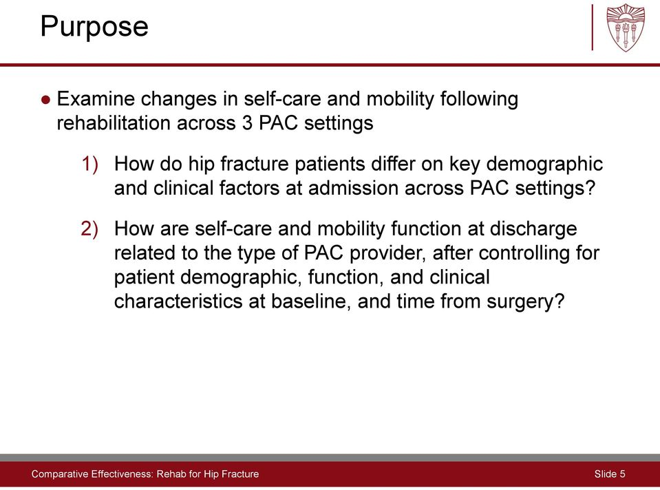 2) How are self-care and mobility function at discharge related to the type of PAC provider, after controlling for