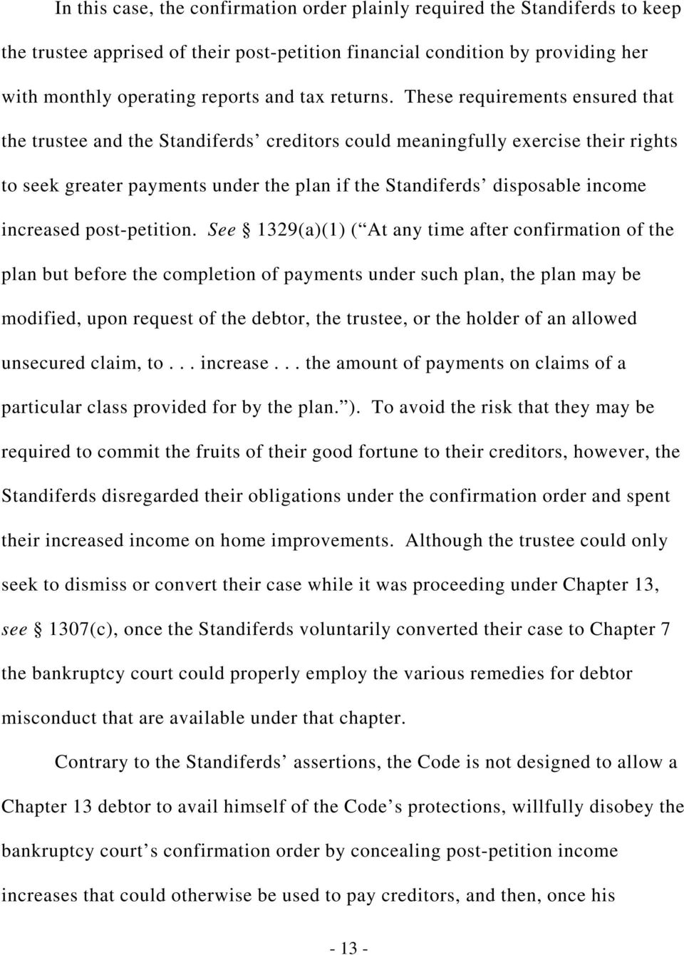These requirements ensured that the trustee and the Standiferds creditors could meaningfully exercise their rights to seek greater payments under the plan if the Standiferds disposable income