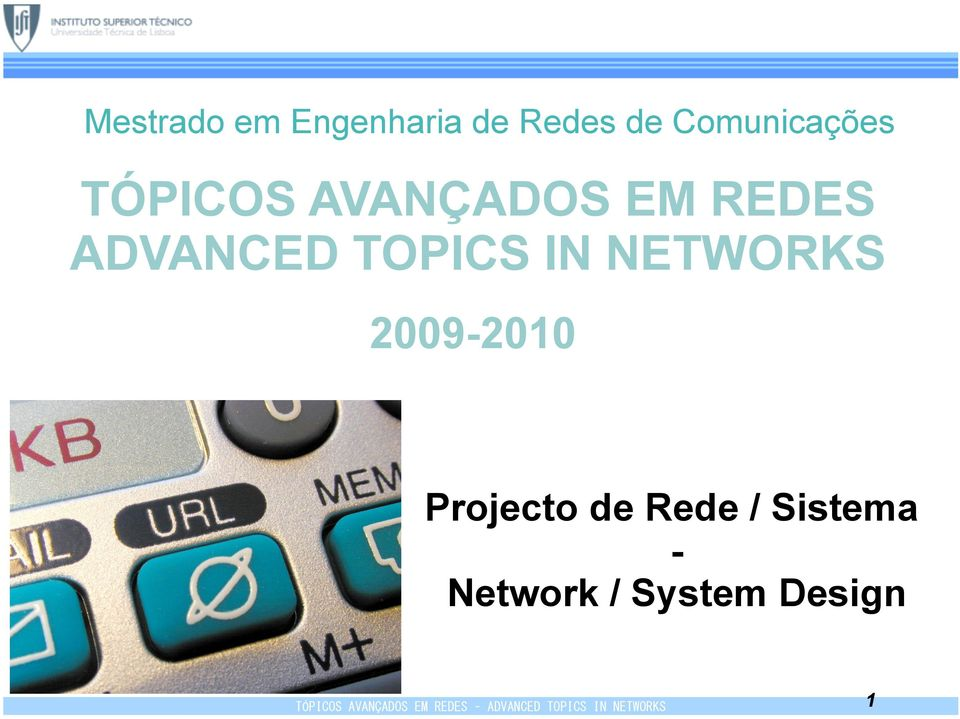 ADVANCED TOPICS IN NETWORKS 2009-2010