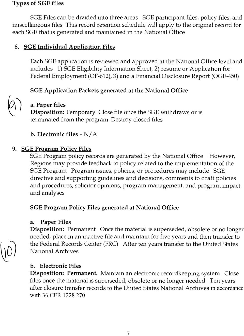 5GE Individual Application Files Each SGE apphcation ISreviewed and approved at the National Office level and mcludes 1) SGE Ehgirhty Information Sheet, 2) resume or Application for Federal