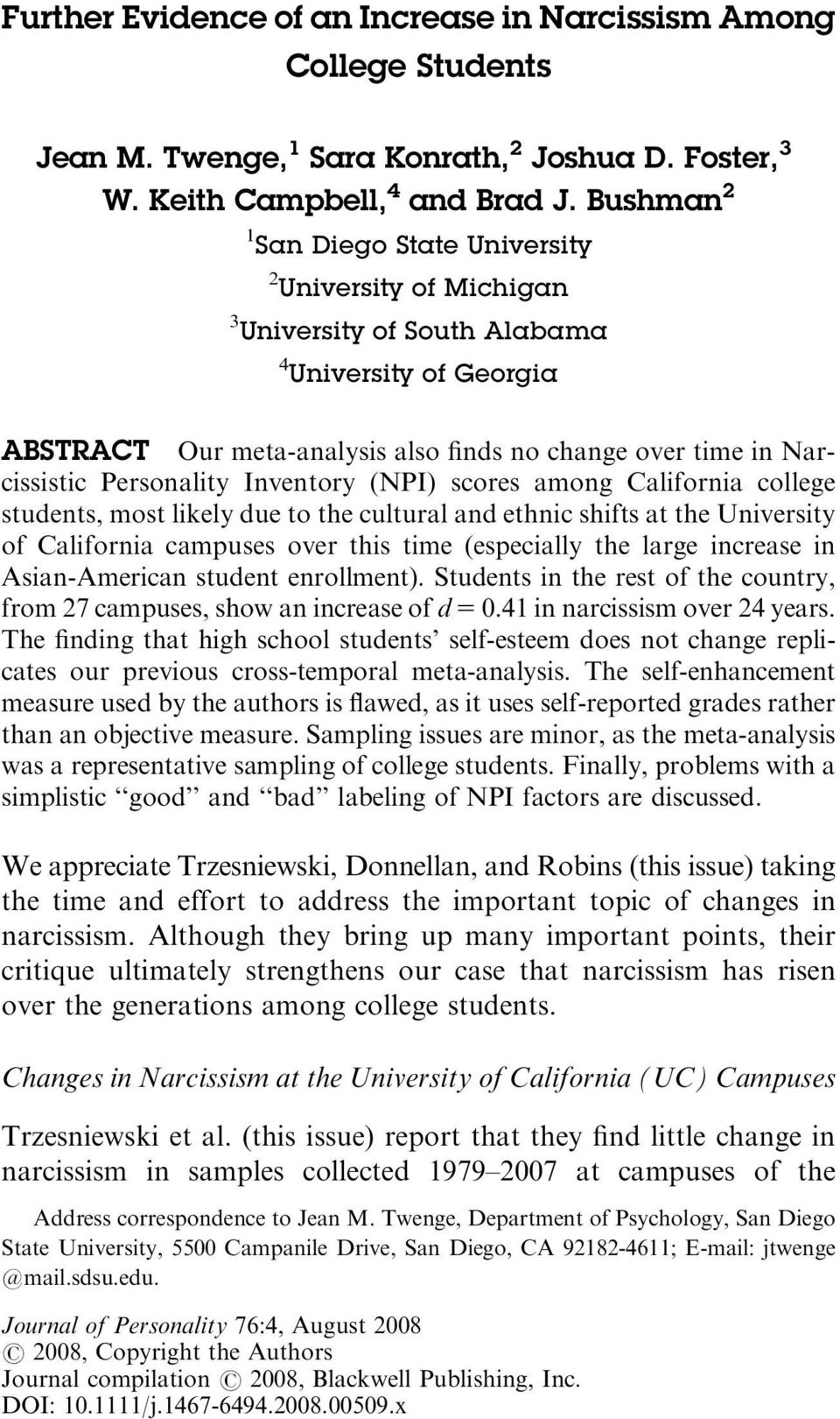 Personality Inventory (NPI) scores among California college students, most likely due to the cultural and ethnic shifts at the University of California campuses over this time (especially the large