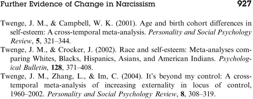 , & Crocker, J. (2002). Race and self-esteem: Meta-analyses comparing Whites, Blacks, Hispanics, Asians, and American Indians.