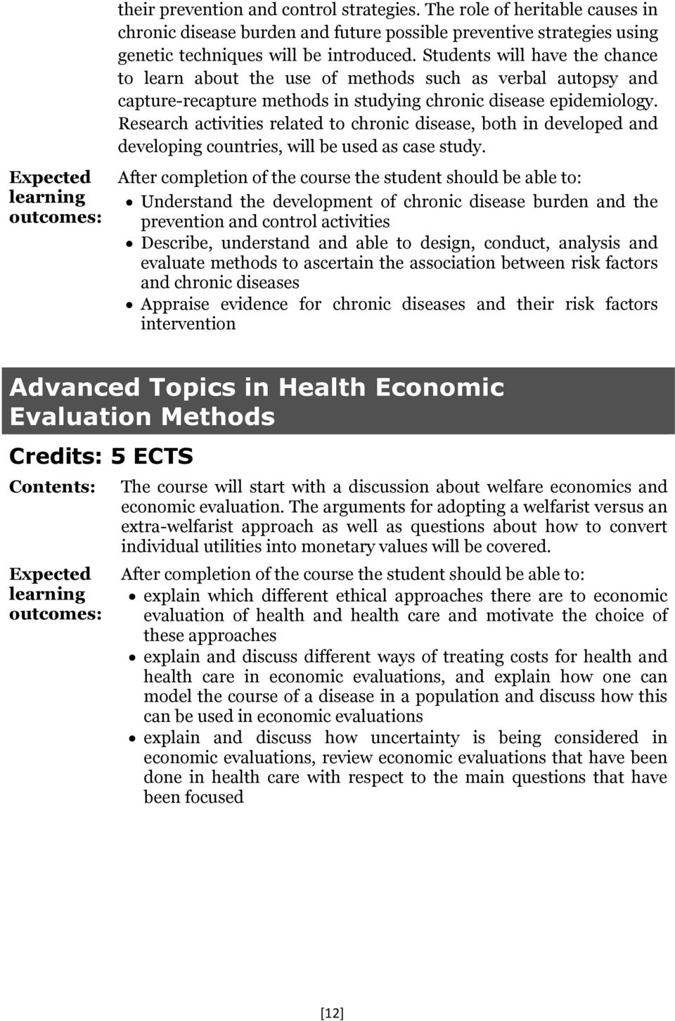 Research activities related to chronic disease, both in developed and developing countries, will be used as case study.