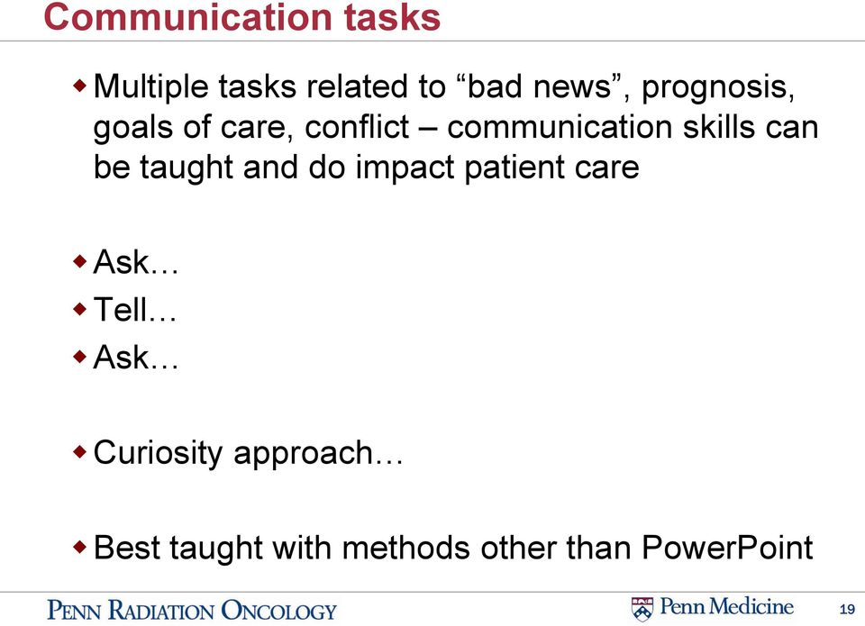 can be taught and do impact patient care Ask Tell Ask