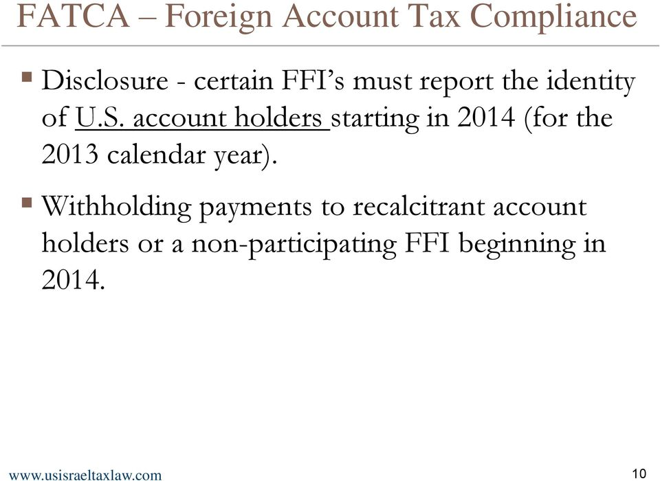 account holders starting in 2014 (for the 2013 calendar year).