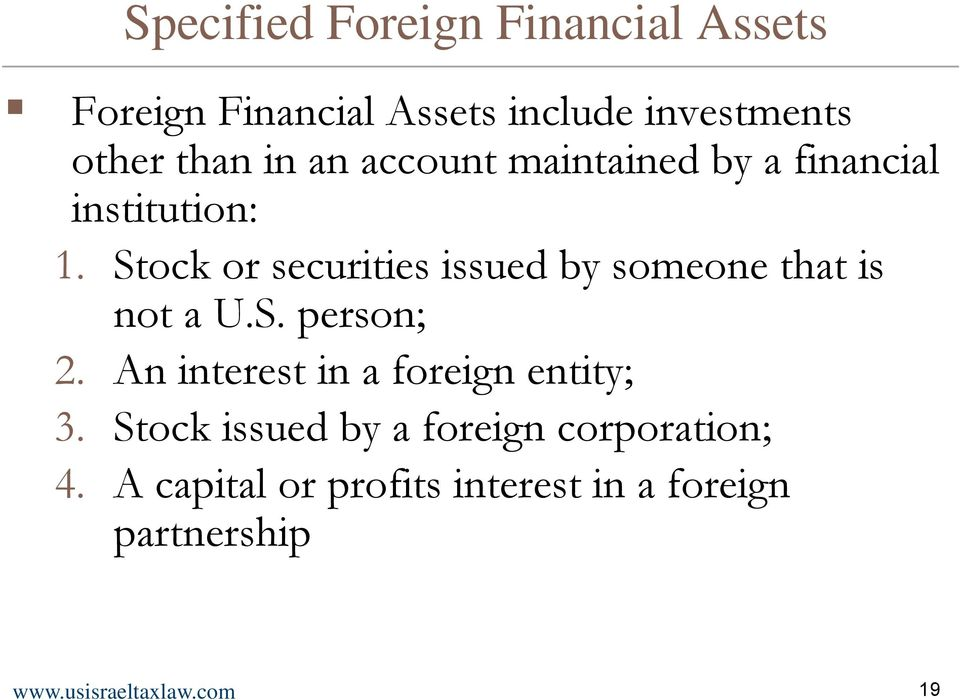 Stock or securities issued by someone that is not a U.S. person; 2.