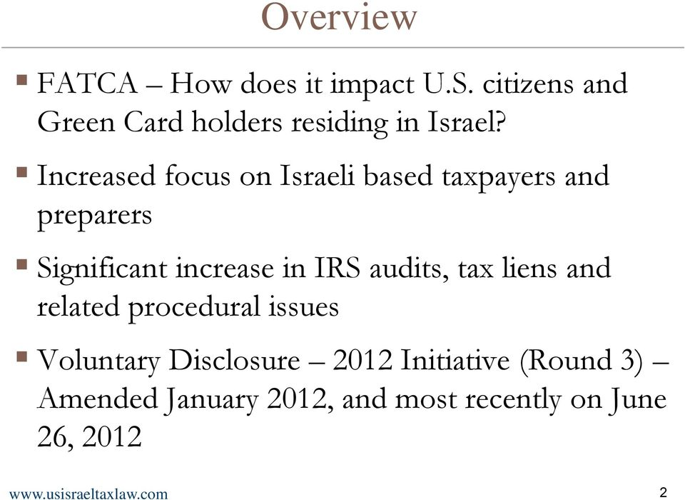 Increased focus on Israeli based taxpayers and preparers Significant increase in IRS