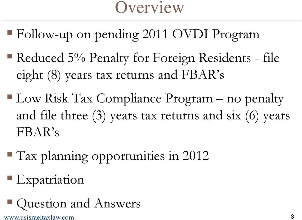 Program no penalty and file three (3) years tax returns and six (6) years FBAR s