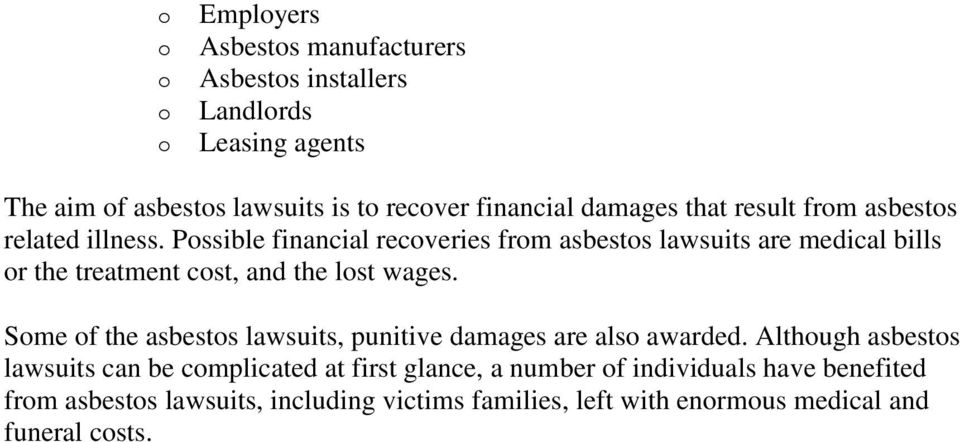 Possible financial recoveries from asbestos lawsuits are medical bills or the treatment cost, and the lost wages.