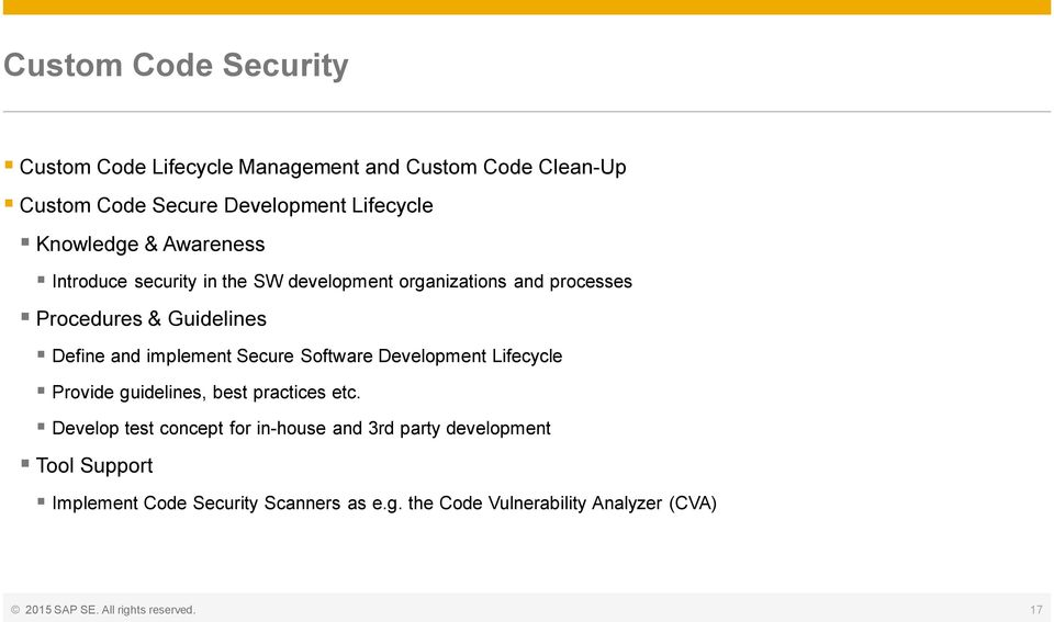 Secure Software Development Lifecycle Provide guidelines, best practices etc.