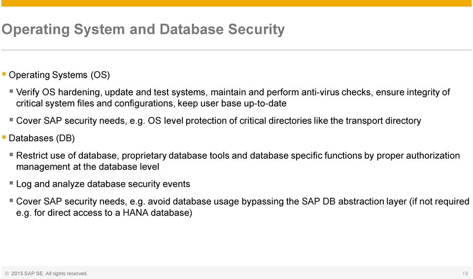 rations, keep user base up-to-date Cover SAP security needs, e.g.