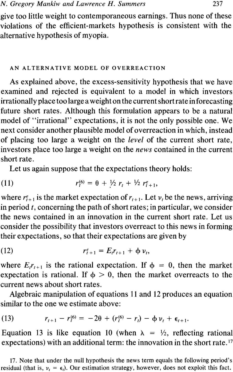 AN ALTERNATIVE MODEL OF OVERREACTION As explained above, the excess-sensitivity hypothesis that we have examined and rejected is equivalent to a model in which investors irrationally place too large