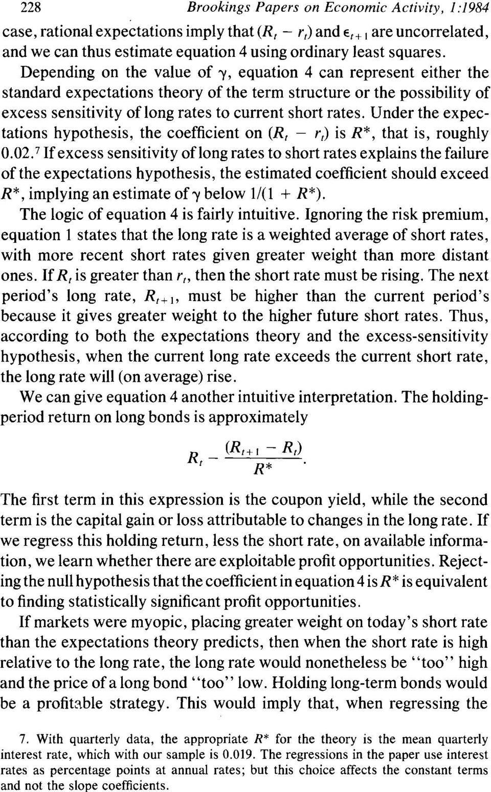 Under the expectations hypothesis, the coefficient on (Rt - rt) is R*, that is, roughly 0.02.