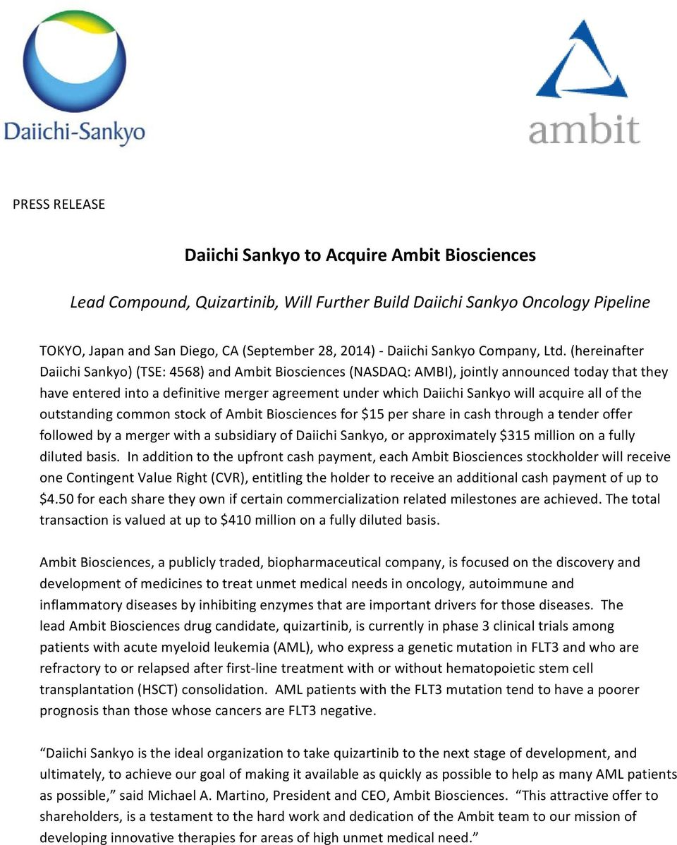 (hereinafter Daiichi Sankyo) (TSE: 4568) and Ambit Biosciences (NASDAQ: AMBI), jointly announced today that they have entered into a definitive merger agreement under which Daiichi Sankyo will