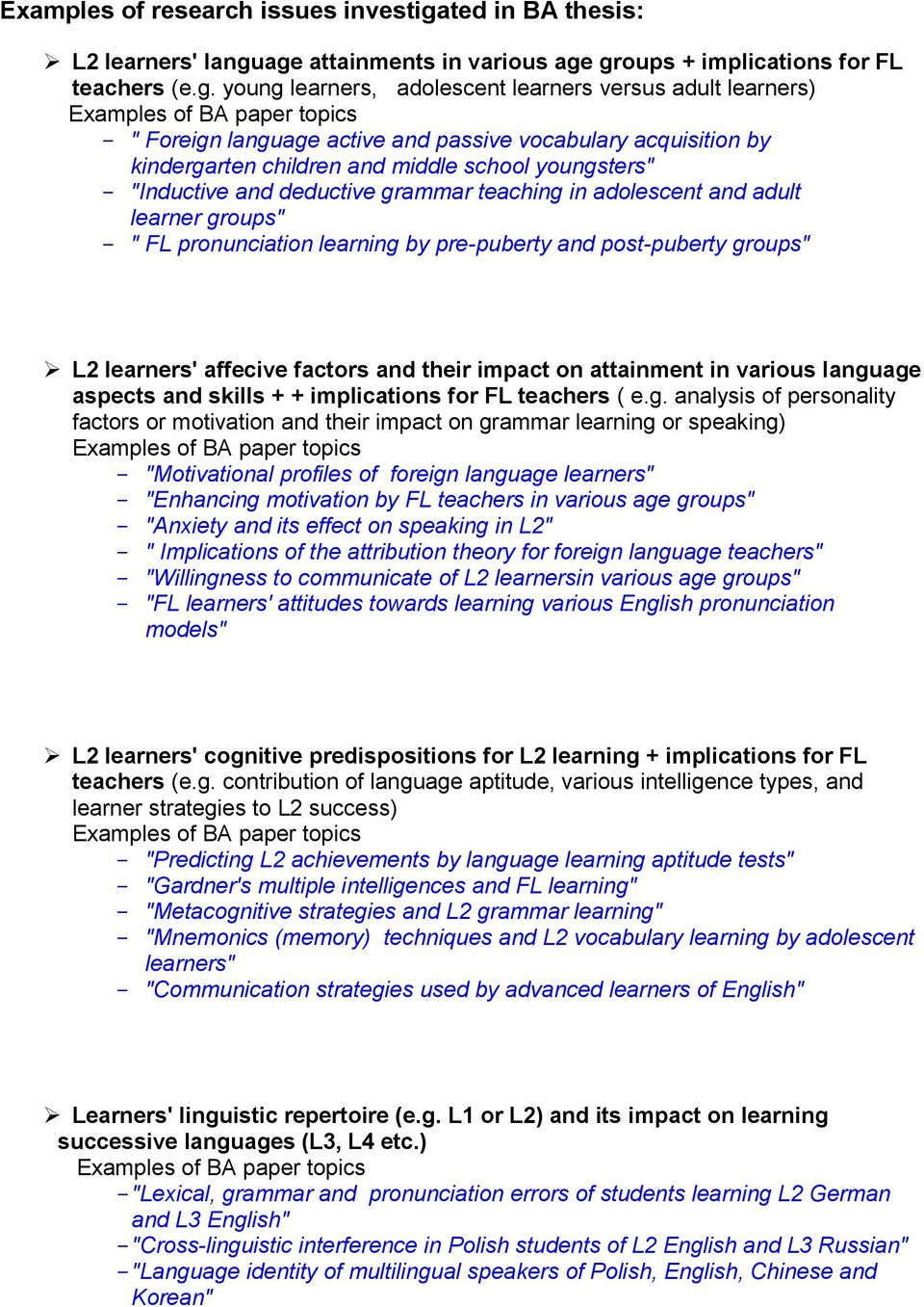 "age attainments in various age groups + implications for FL teachers (e.g. young learners, adolescent learners versus adult learners) - "" Foreign language active and passive vocabulary acquisition by"