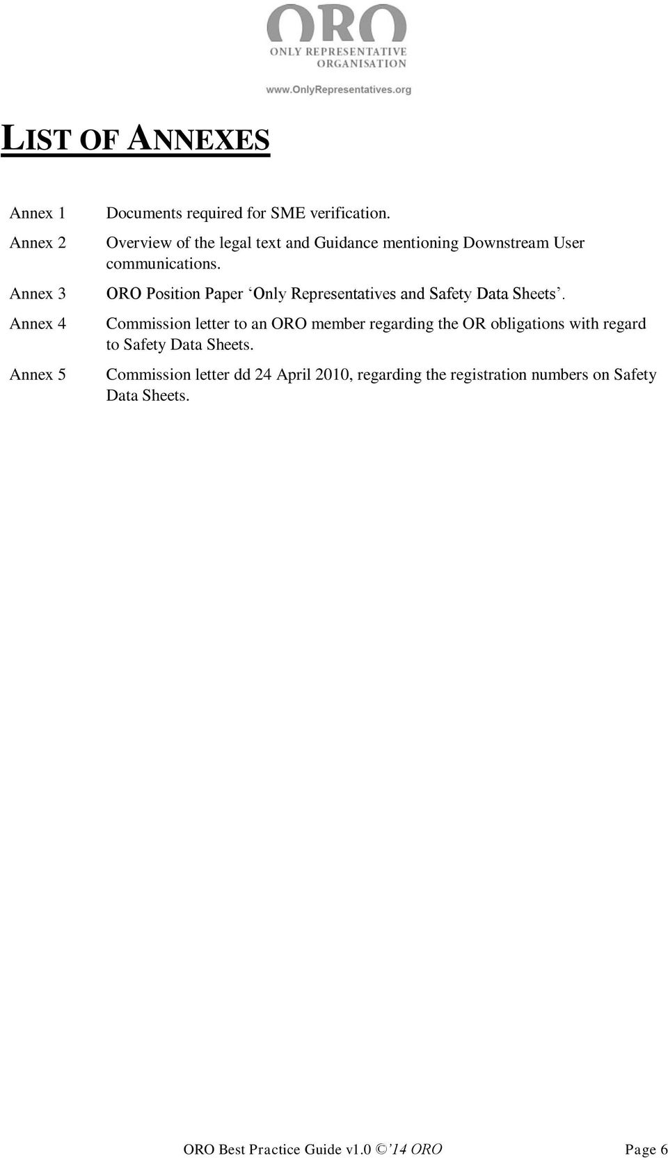 ORO Position Paper Only Representatives and Safety Data Sheets.
