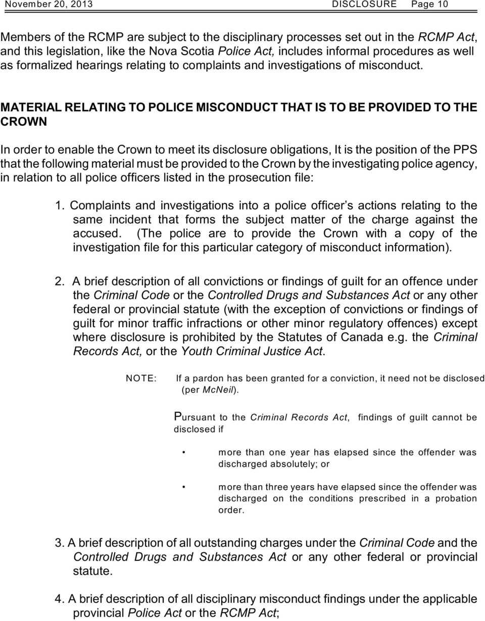 MATERIAL RELATING TO POLICE MISCONDUCT THAT IS TO BE PROVIDED TO THE CROWN In order to enable the Crown to meet its disclosure obligations, It is the position of the PPS that the following material