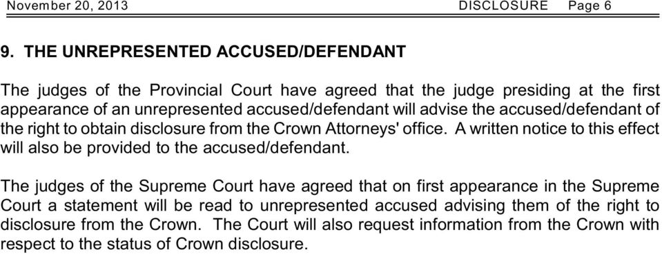 will advise the accused/defendant of the right to obtain disclosure from the Crown Attorneys' office.